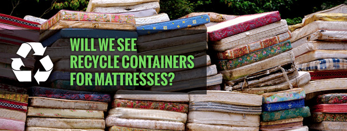 Will We See Recycle Containers for Mattresses Facts About